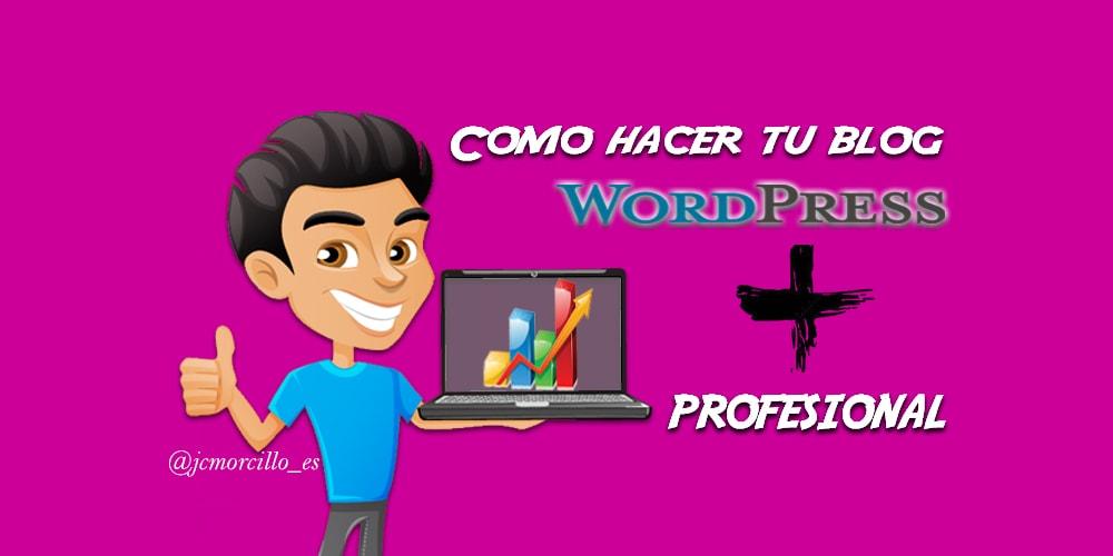 Como hacer tu blog wordpress mas profesional portada